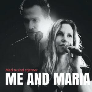 ME AND MARIA med tusind stjerner Maria Anna Rosenberg JOhannes perhson